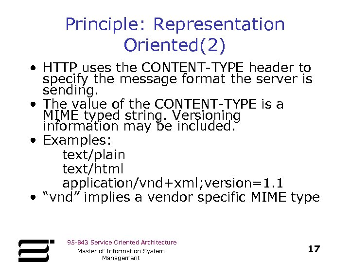 Principle: Representation Oriented(2) • HTTP uses the CONTENT-TYPE header to specify the message format