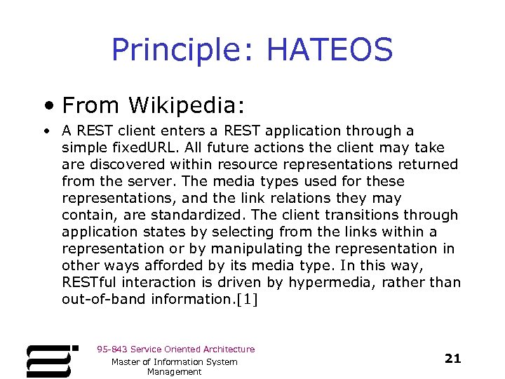 Principle: HATEOS • From Wikipedia: • A REST client enters a REST application through