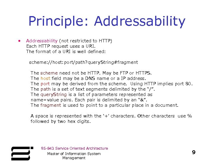Principle: Addressability • Addressability (not restricted to HTTP) Each HTTP request uses a URI.