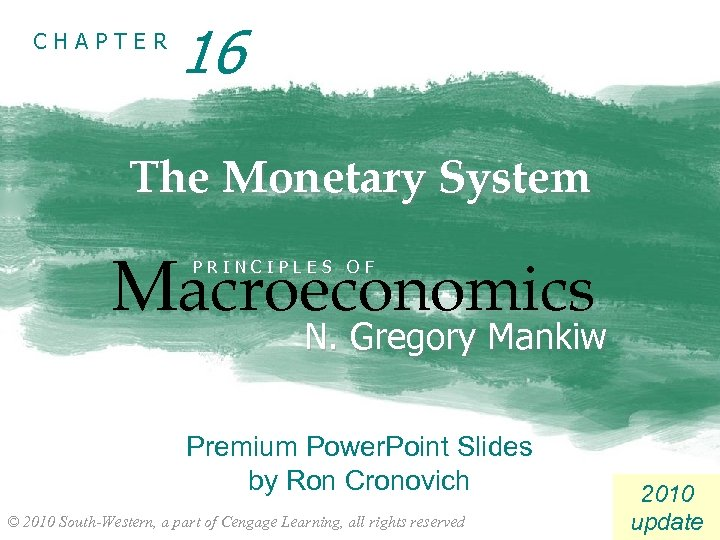 CHAPTER 16 The Monetary System Macroeconomics PRINCIPLES OF N. Gregory Mankiw Premium Power. Point
