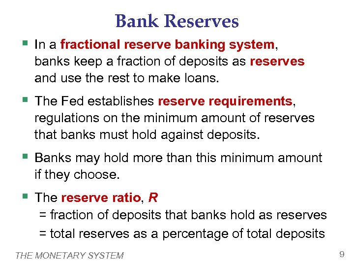 Bank Reserves § In a fractional reserve banking system, banks keep a fraction of