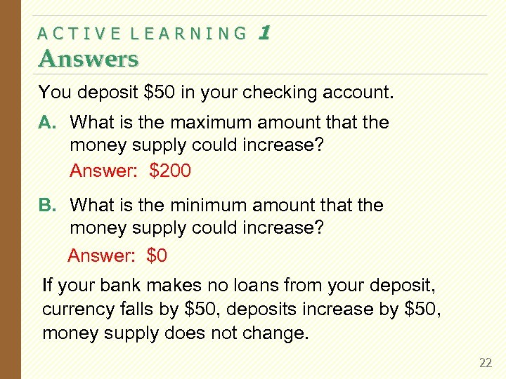 ACTIVE LEARNING Answers 1 You deposit $50 in your checking account. A. What is