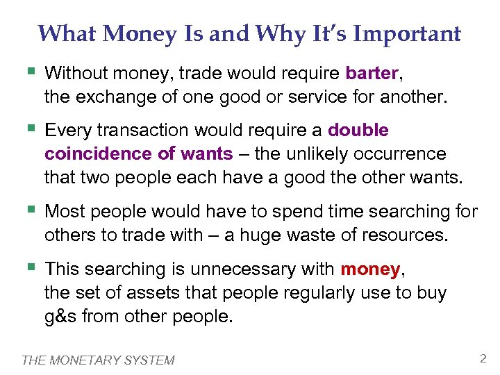 What Money Is and Why It's Important § Without money, trade would require barter,