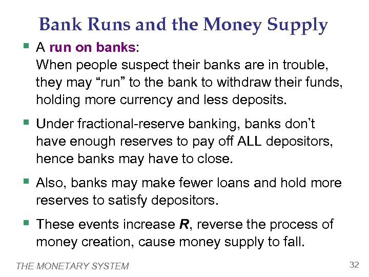 Bank Runs and the Money Supply § A run on banks: When people suspect