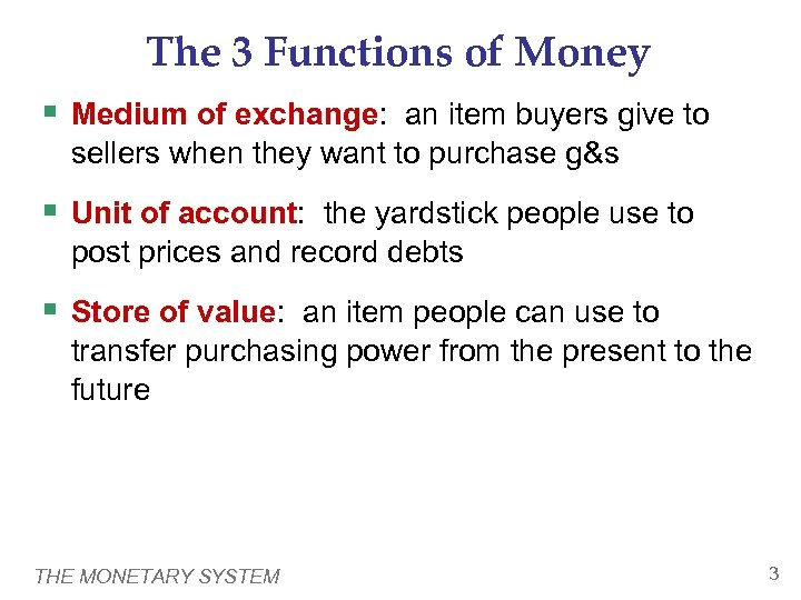The 3 Functions of Money § Medium of exchange: an item buyers give to