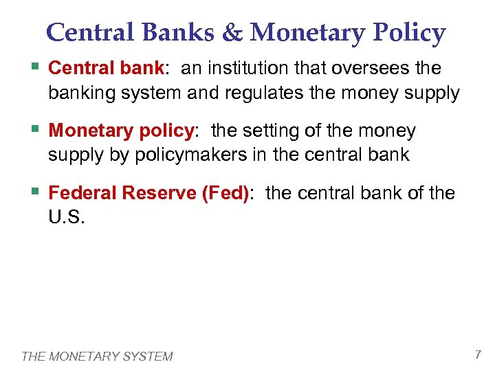 Central Banks & Monetary Policy § Central bank: an institution that oversees the banking