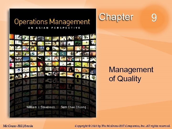 9 Management of Quality Mc. Graw-Hill/Irwin Copyright © 2010 by The Mc. Graw-Hill Companies,