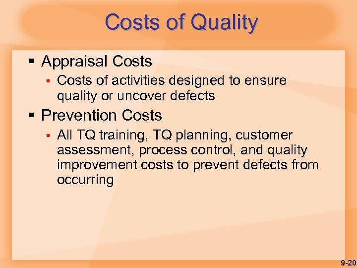Costs of Quality § Appraisal Costs § Costs of activities designed to ensure quality