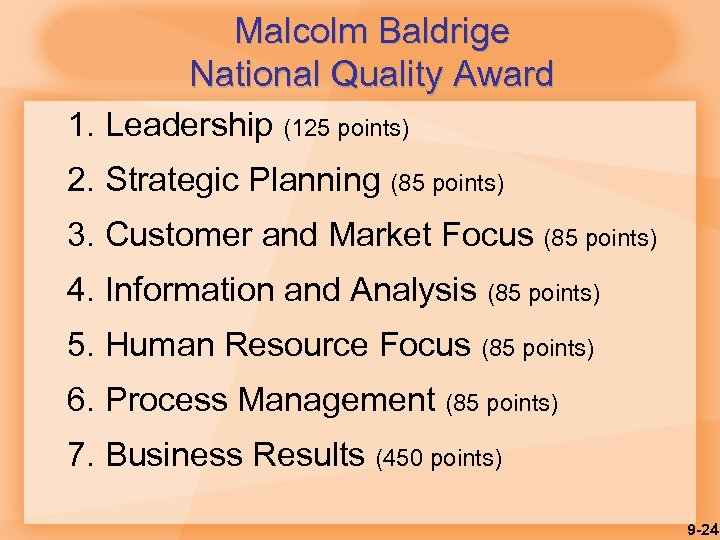 Malcolm Baldrige National Quality Award 1. Leadership (125 points) 2. Strategic Planning (85 points)
