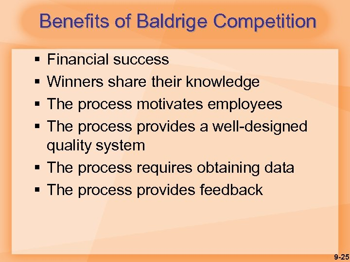 Benefits of Baldrige Competition § § Financial success Winners share their knowledge The process