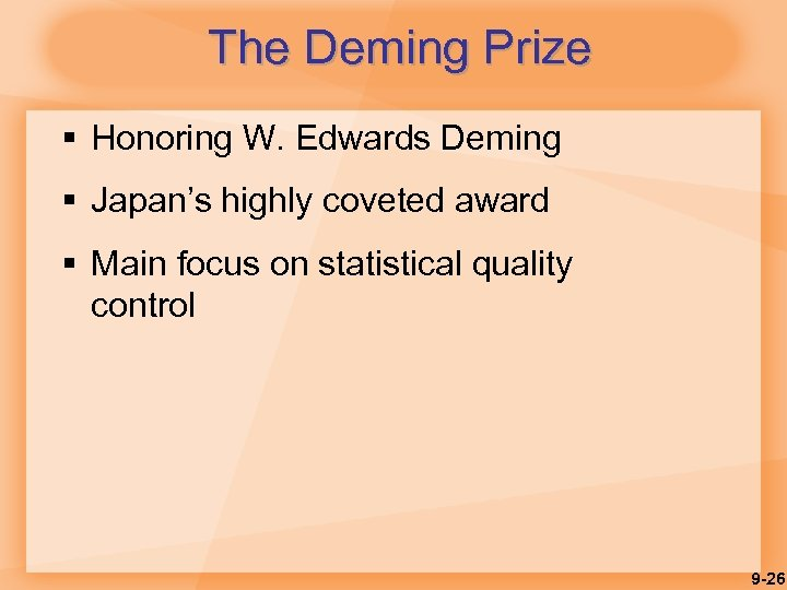 The Deming Prize § Honoring W. Edwards Deming § Japan's highly coveted award §