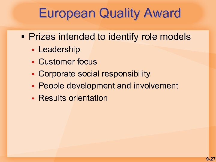 European Quality Award § Prizes intended to identify role models § § § Leadership