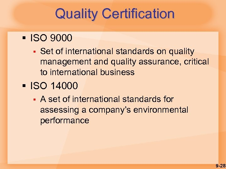 Quality Certification § ISO 9000 § Set of international standards on quality management and