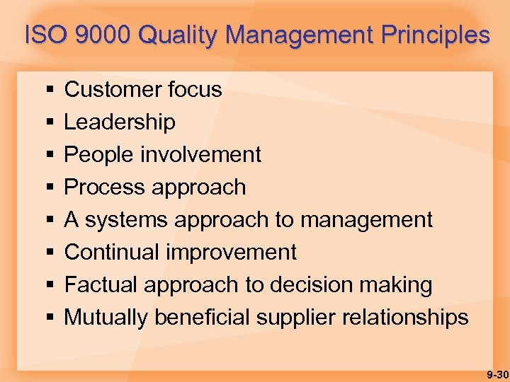 ISO 9000 Quality Management Principles § § § § Customer focus Leadership People involvement