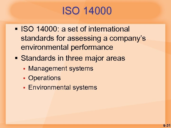ISO 14000 § ISO 14000: a set of international standards for assessing a company's