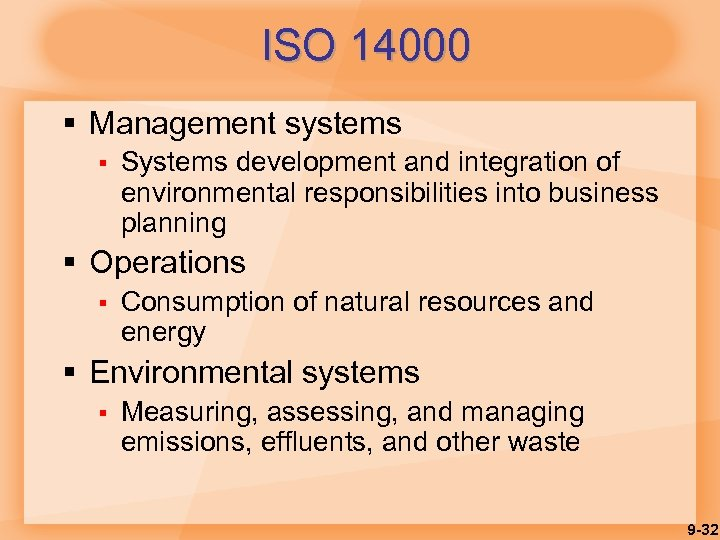 ISO 14000 § Management systems § Systems development and integration of environmental responsibilities into