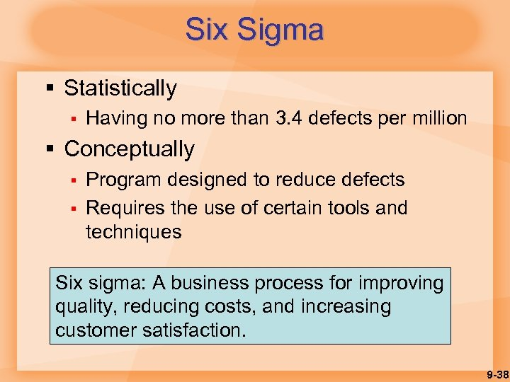 Six Sigma § Statistically § Having no more than 3. 4 defects per million