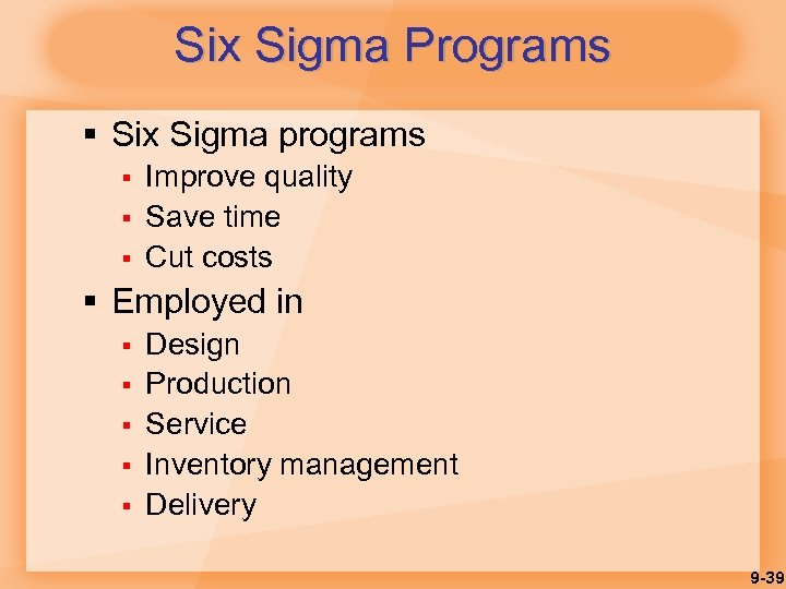 Six Sigma Programs § Six Sigma programs § § § Improve quality Save time