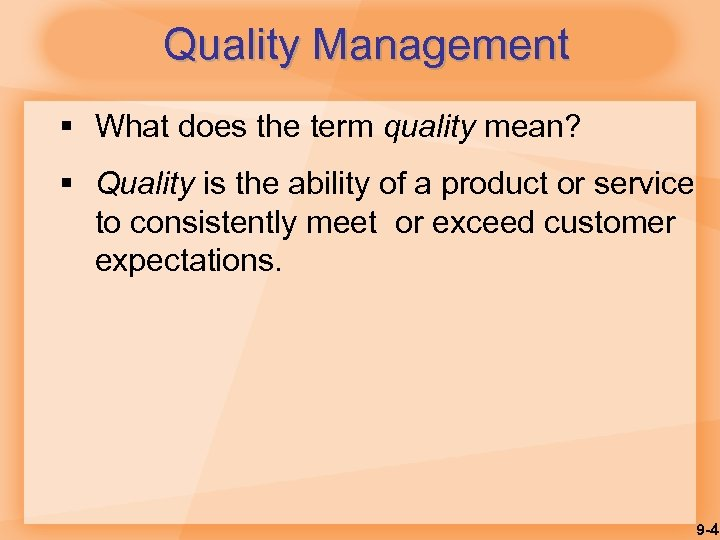 Quality Management § What does the term quality mean? § Quality is the ability