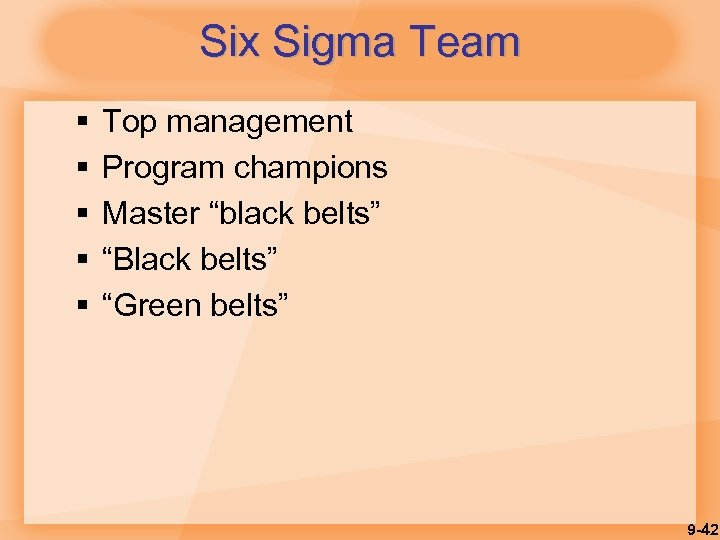 "Six Sigma Team § § § Top management Program champions Master ""black belts"" ""Black"