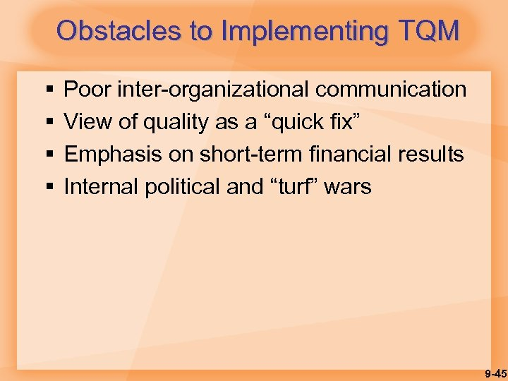 Obstacles to Implementing TQM § § Poor inter-organizational communication View of quality as a