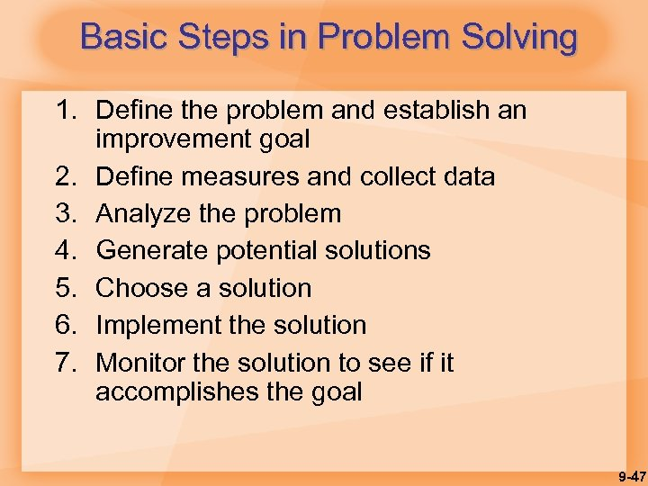 Basic Steps in Problem Solving 1. Define the problem and establish an improvement goal