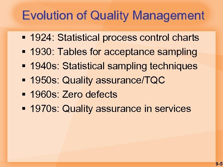 Evolution of Quality Management § § § 1924: Statistical process control charts 1930: Tables