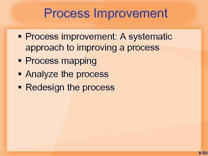 Process Improvement § Process improvement: A systematic approach to improving a process § Process