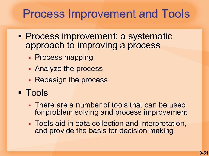 Process Improvement and Tools § Process improvement: a systematic approach to improving a process