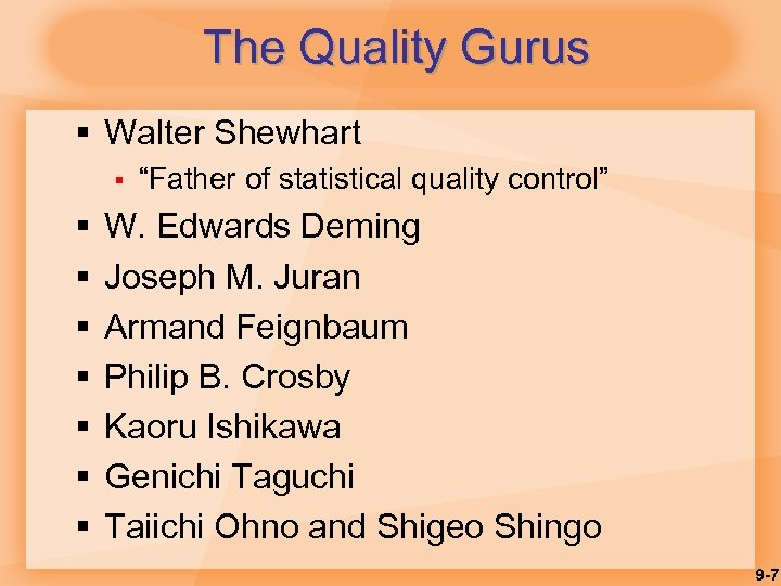"The Quality Gurus § Walter Shewhart § § § § ""Father of statistical quality"