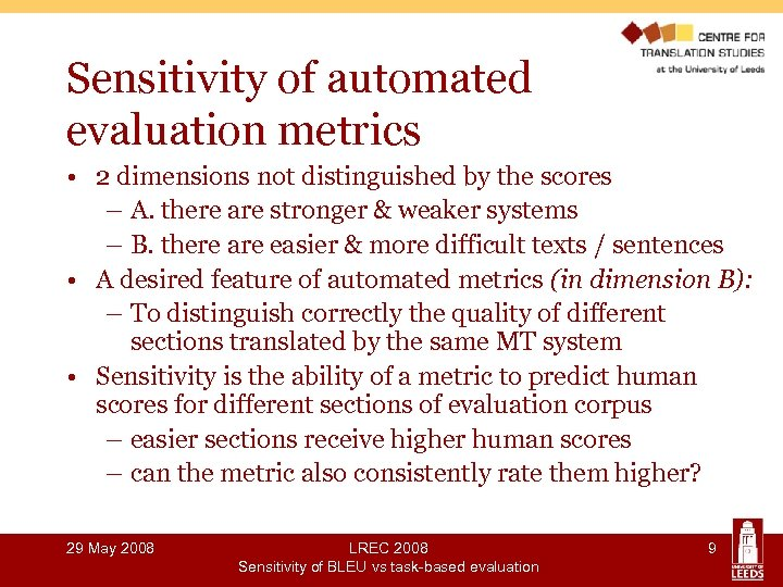 Sensitivity of automated evaluation metrics • 2 dimensions not distinguished by the scores –