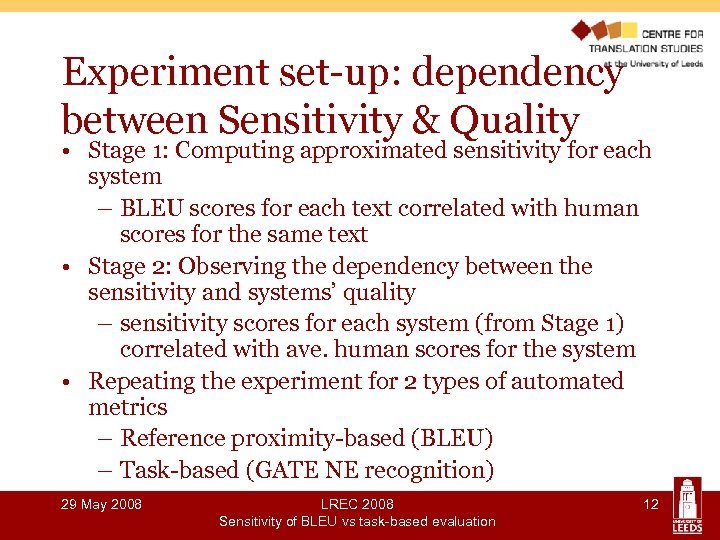 Experiment set-up: dependency between Sensitivity & Quality • Stage 1: Computing approximated sensitivity for