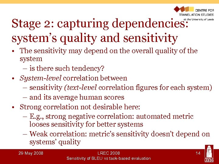 Stage 2: capturing dependencies: system's quality and sensitivity • The sensitivity may depend on