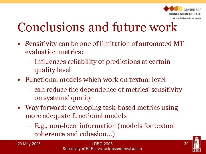 Conclusions and future work • Sensitivity can be one of limitation of automated MT