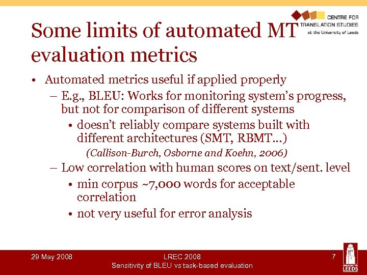 Some limits of automated MT evaluation metrics • Automated metrics useful if applied properly