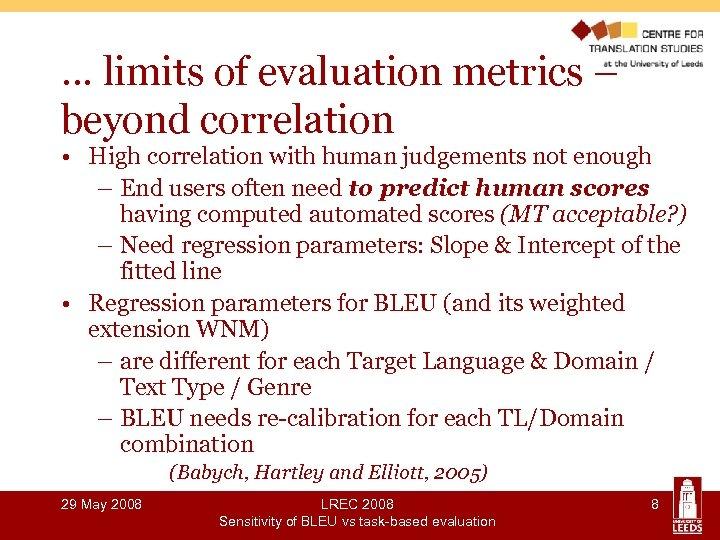 … limits of evaluation metrics – beyond correlation • High correlation with human judgements