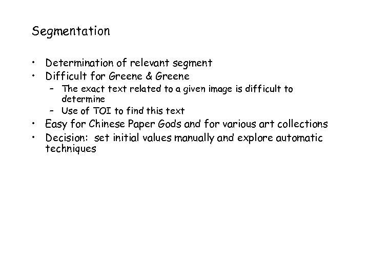 Segmentation • Determination of relevant segment • Difficult for Greene & Greene – The