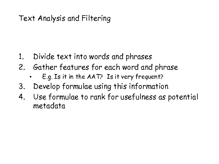 Text Analysis and Filtering 1. 2. Divide text into words and phrases Gather features
