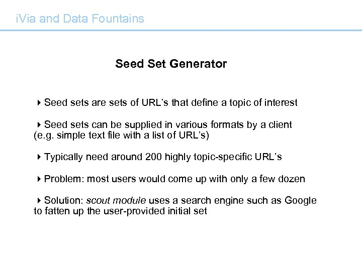 i. Via and Data Fountains Seed Set Generator 4 Seed sets are sets of
