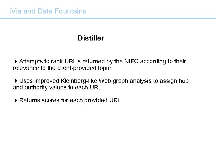 i. Via and Data Fountains Distiller 4 Attempts to rank URL's returned by the