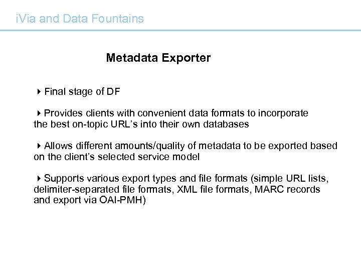 i. Via and Data Fountains Metadata Exporter 4 Final stage of DF 4 Provides