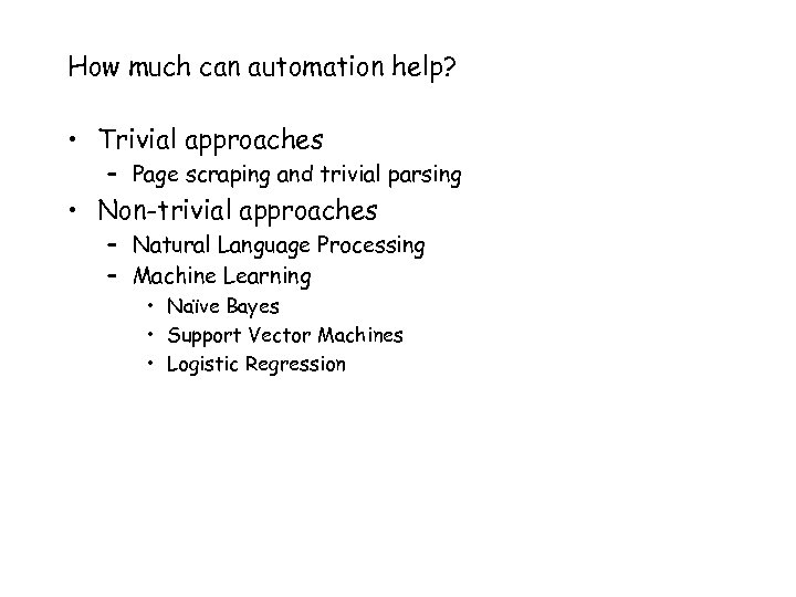 How much can automation help? • Trivial approaches – Page scraping and trivial parsing