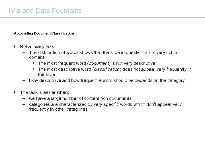 i. Via and Data Fountains Automating Document Classification 4 Not an easy task –