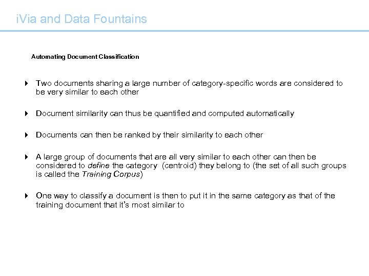i. Via and Data Fountains Automating Document Classification 4 Two documents sharing a large