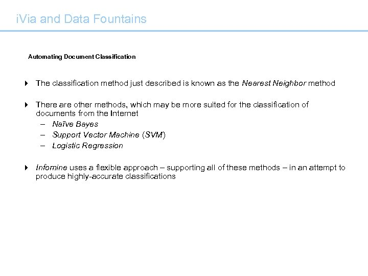 i. Via and Data Fountains Automating Document Classification 4 The classification method just described