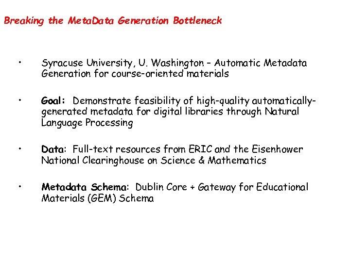 Breaking the Meta. Data Generation Bottleneck • Syracuse University, U. Washington – Automatic Metadata