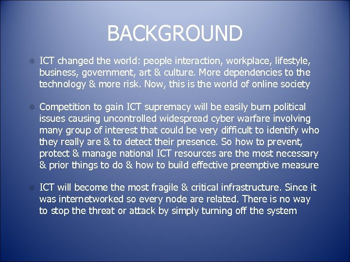 BACKGROUND ICT changed the world: people interaction, workplace, lifestyle, business, government, art & culture.