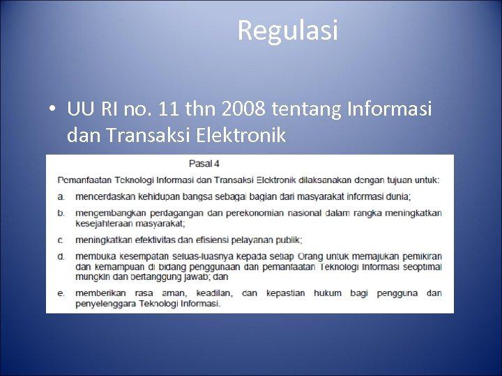 Regulasi • UU RI no. 11 thn 2008 tentang Informasi dan Transaksi Elektronik
