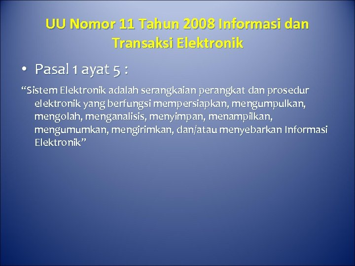 UU Nomor 11 Tahun 2008 Informasi dan Transaksi Elektronik • Pasal 1 ayat 5