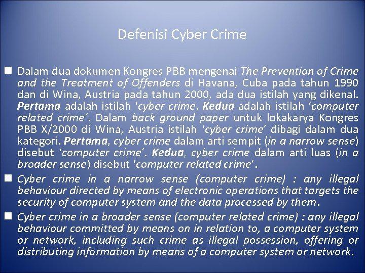 Defenisi Cyber Crime n Dalam dua dokumen Kongres PBB mengenai The Prevention of Crime